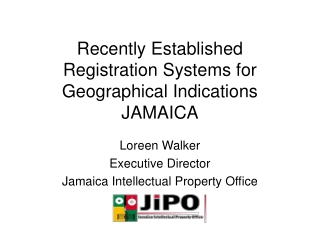 Recently Established Registration Systems for Geographical Indications JAMAICA