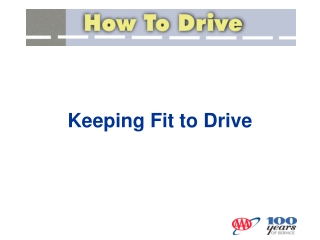 Keeping Fit to Drive