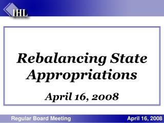 Rebalancing State Appropriations April 16, 2008