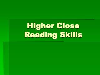 Higher Close Reading Skills