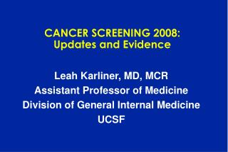 CANCER SCREENING 2008: Updates and Evidence