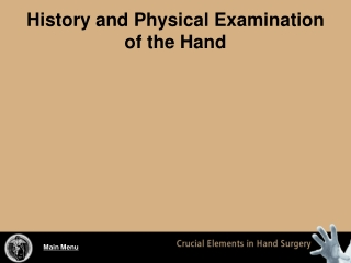 History and Physical Examination of the Hand