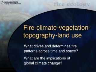 Fire-climate-vegetation-topography-land use