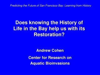 Does knowing the History of  Life in the Bay help us with its Restoration?