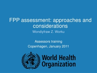 FPP assessment: approaches and considerations