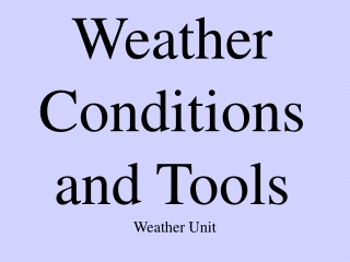 Weather Conditions and Tools