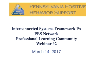 Interconnected Systems Framework PA PBS Network Professional Learning Community Webinar #2
