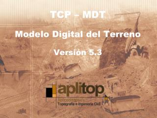 TCP – MDT Modelo Digital del Terreno Versión 5.3