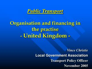 Public Transport Organisation and financing in the practise - United Kingdom -