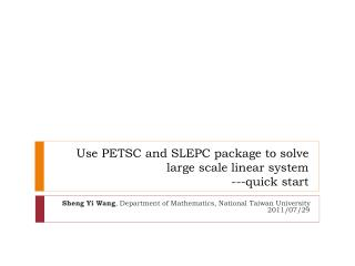 Use PETSC and SLEPC package to solve large scale linear system ---quick start