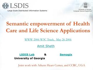 Amit Sheth  LSDIS Lab            &                Semagix University of Georgia