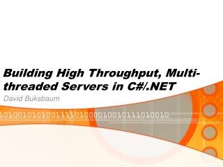Building High Throughput, Multi-threaded Servers in C#/.NET