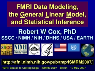 FMRI Data Modeling, the  G eneral  L inear  M odel, and Statistical Inference