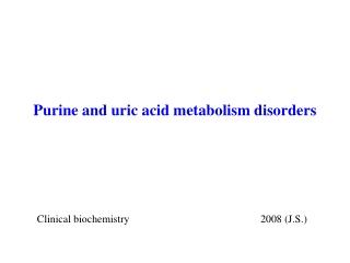 Purine and uric acid metabolism disorders