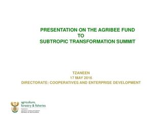 PRESENTATION ON THE AGRIBEE FUND TO           SUBTROPIC TRANSFORMATION SUMMIT
