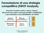 Formulazione di una strategia competitiva SWOT Analysis