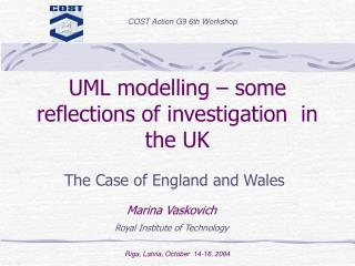 UML modelling – some reflections of investigation  in the UK
