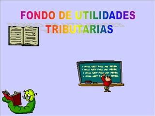 FONDO DE UTILIDADES  TRIBUTARIAS