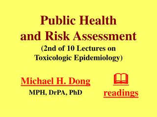 Public Health and Risk Assessment 2nd of 10 Lectures on Toxicologic Epidemiology