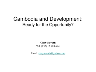 Cambodia and Development:  Ready for the Opportunity?