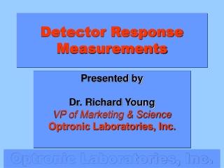 Detector Response Measurements