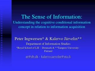 Peter Ingwersen* & Kalervo Järvelin** Department of Information Studies