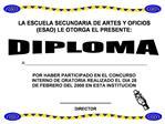 LA ESCUELA SECUNDARIA DE ARTES Y OFICIOS ESAO LE OTORGA EL PRESENTE: