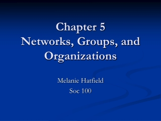 Chapter 5  Networks, Groups, and Organizations
