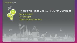 There's No Place Like ::1 - IPv6 for Dummies