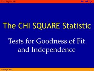 The CHI SQUARE Statistic