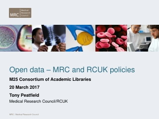 Open data – MRC and RCUK policies  M25 Consortium of Academic Libraries 20 March 2017