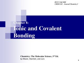 Chapter 8: Ionic and Covalent Bonding