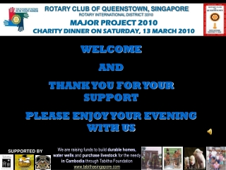 WELCOME AND THANK YOU FOR YOUR SUPPORT PLEASE ENJOY YOUR EVENING WITH US