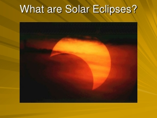 What are Solar Eclipses?