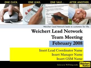 Weichert Lead Network  Team Meeting February 2008