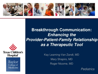 Kay Leaming-Van Zandt, MD Mary Shapiro, MD Roger Nicome, MD