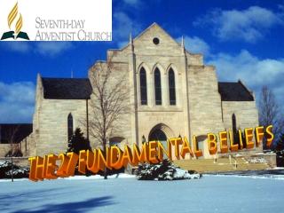 THE 27 FUNDAMENTAL BELIEFS