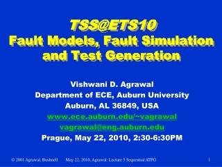 TSS@ETS10 Fault Models, Fault Simulation and Test Generation