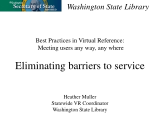 Best Practices in Virtual Reference:  Meeting users any way, any where