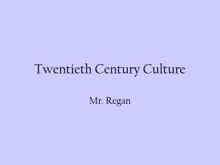 Twentieth Century Culture
