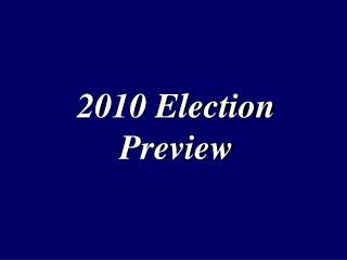 2010 Election Preview NAM TRIVIA