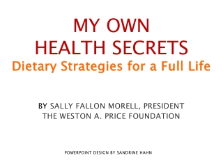 MY OWN  HEALTH SECRETS