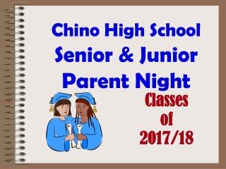 Chino High School Senior & Junior Parent Night