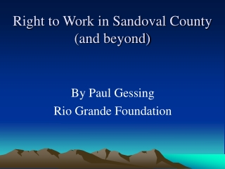 Right to Work in Sandoval County (and beyond)