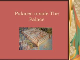 Palaces inside The Palace