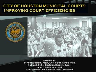 CITY OF HOUSTON MUNICIPAL COURTS:  IMPROVING COURT EFFICIENCIES