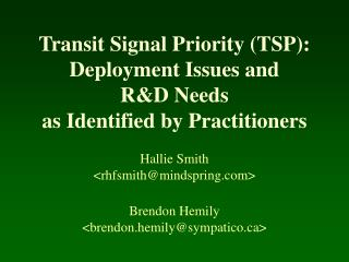 Transit Signal Priority TSP:  Deployment Issues and RD Needs as Identified by Practitioners