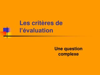 Les crit res de l  valuation