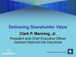 Delivering Shareholder Value
