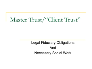 """Master Trust/""""Client Trust"""""""
